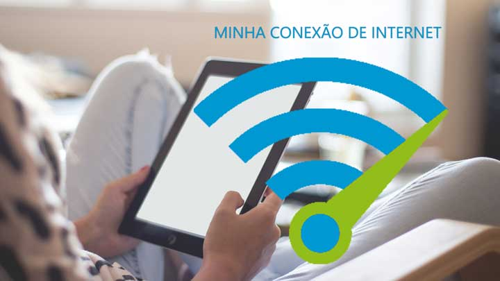 Minha conexão de Internet: Faça o teste!