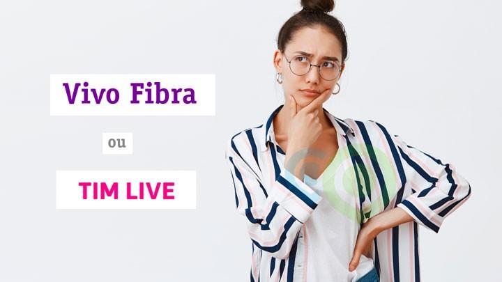 Vivo Fibra ou TIM Live
